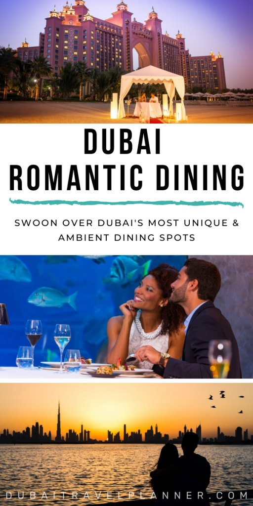 Romantic Dining options when visiting Dubai - from unique views to truly unforgettable experiences with your loved one in Dubai
